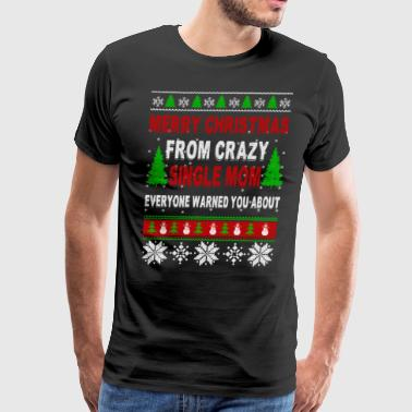 Merry Christmas From Crazy Single Mom - Men's Premium T-Shirt