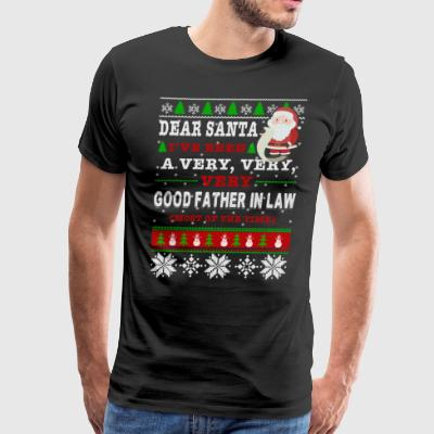 Dear Santa I've Been A Very Good Father In Law - Men's Premium T-Shirt