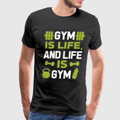 Gym Is Life And Life Is Gym Bodybuilder Lover Weig - Men's Premium T-Shirt