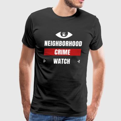 Neighborhood Crime Watch - Men's Premium T-Shirt