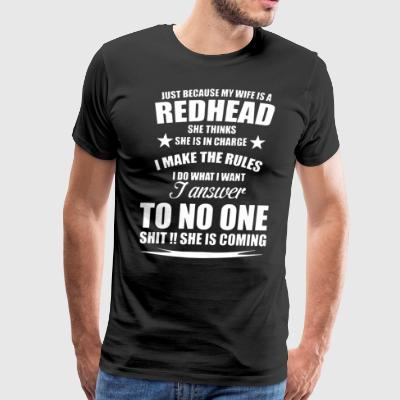 Just because my wife is a redhead she thinks she i - Men's Premium T-Shirt