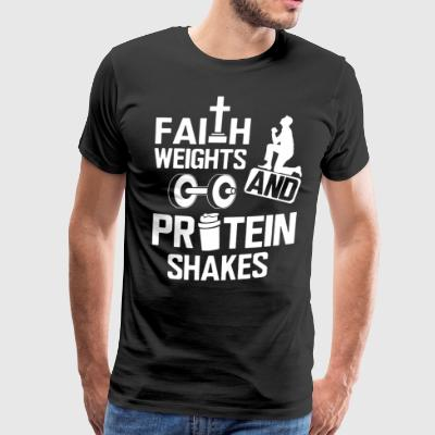 Faith weights and protein shakes - Men's Premium T-Shirt