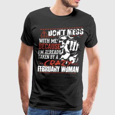 Don't mess with me because i'm already taken by a - Men's Premium T-Shirt