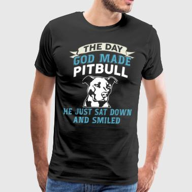 Day God Made Pit Bull, He Just Sat Down And Smile - Men's Premium T-Shirt