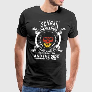 As a germani have 3 sides the quiet and sweet side - Men's Premium T-Shirt
