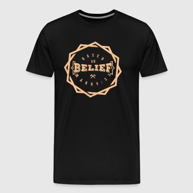 Based On Belief - Men's Premium T-Shirt