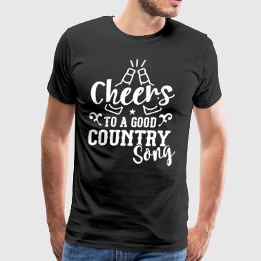 Cheers to a good Country Song wine t shirts - Men's Premium T-Shirt