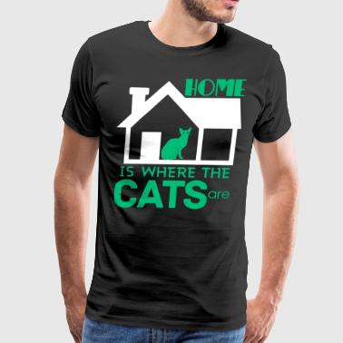 I Home Is Where The Cats Are T Shirt - Men's Premium T-Shirt