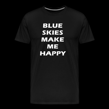 blue skies make me happy - Men's Premium T-Shirt