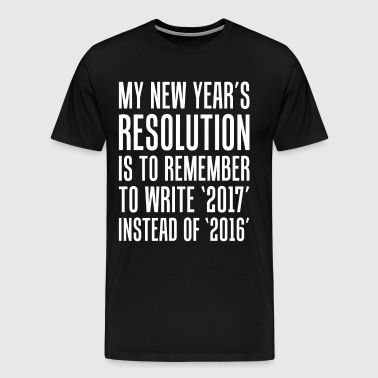 New Year's Resolution Remember to Write 2017 Shirt - Men's Premium T-Shirt