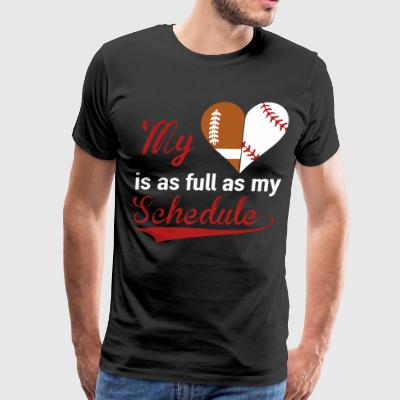 MY HEART IS AS FULL AS MY SCHEDULE t-shirts - Men's Premium T-Shirt