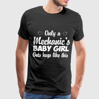 Only a mechanic s baby girl gets hugs like this - Men's Premium T-Shirt