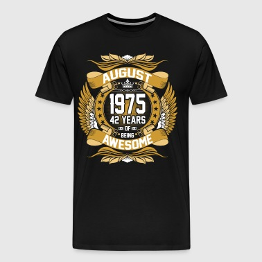 August 1975 42 Years Of Being Awesome - Men's Premium T-Shirt