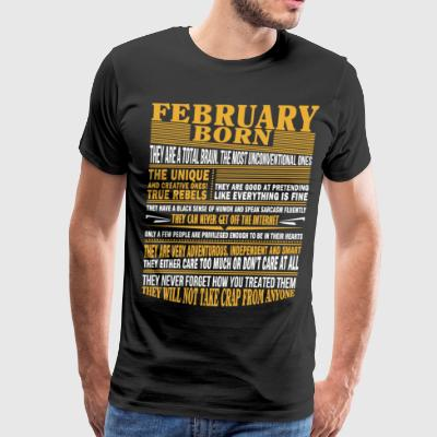 February born they are a total brain - Men's Premium T-Shirt