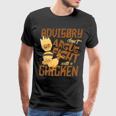 Don't Argue Or Fight With A Chicken T Shirt - Men's Premium T-Shirt