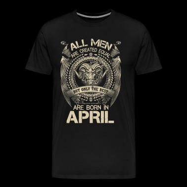 Men the best are born in April - Men's Premium T-Shirt