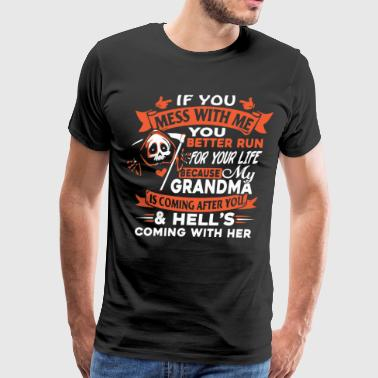 If you mess with me you better run for your life - Men's Premium T-Shirt