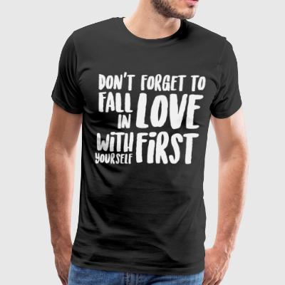 Don't forget to fall in love - Men's Premium T-Shirt