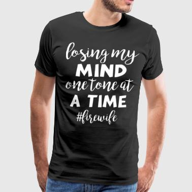 losing my mind one tone at a time fire wife t shir - Men's Premium T-Shirt