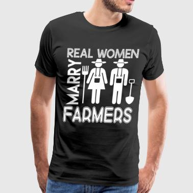 Real Women Marry Farmers T Shirt - Men's Premium T-Shirt
