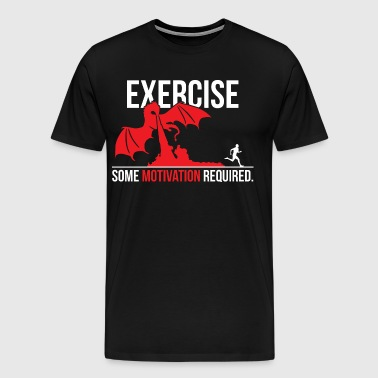 Exercise - Some Motivation Required - Dragon - Men's Premium T-Shirt