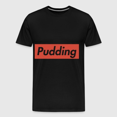 Redneck Pudding HYPE Beast hipster t shirts - Men's Premium T-Shirt