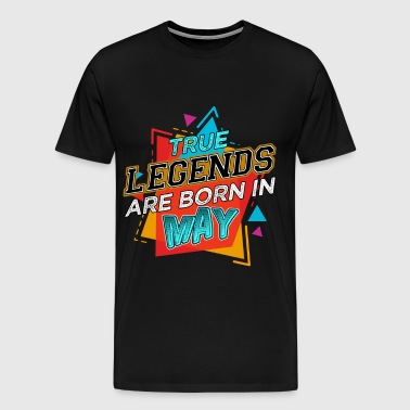 True Legends are Born in May - Men's Premium T-Shirt