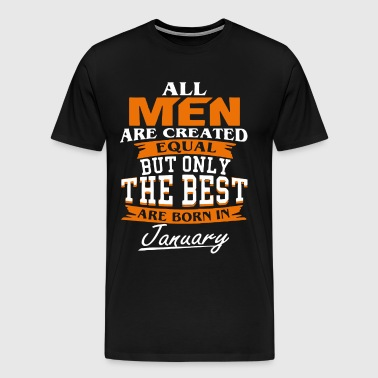 All men the best are born in January - Men's Premium T-Shirt