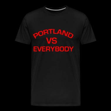 PORTLAND VS EVERYBODY - Men's Premium T-Shirt