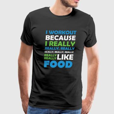 I Workout - Really Love Food - Men's Premium T-Shirt