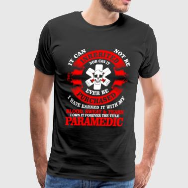I Own It Forever The Title Paramedic T Shirt - Men's Premium T-Shirt