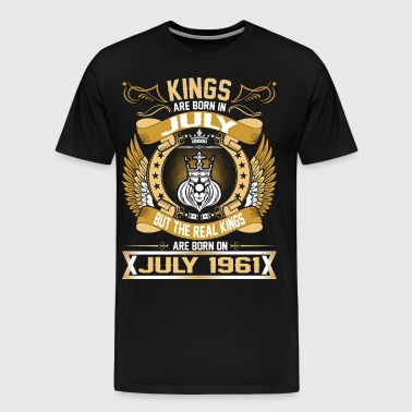 The Real Kings Are Born On July 1961 - Men's Premium T-Shirt