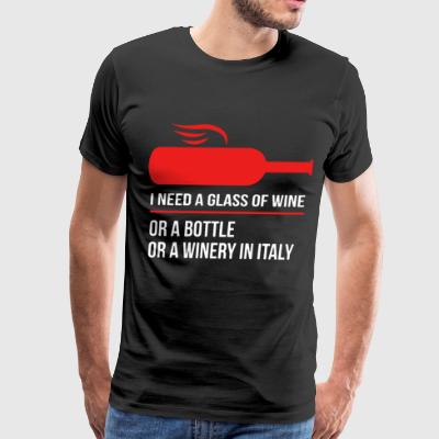 i need a glass of wine or a bottle or winery in it - Men's Premium T-Shirt