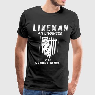 Lineman Is An Engineer With Common Sense T Shirt - Men's Premium T-Shirt