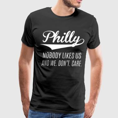 Philly nobody likes US and We don't care - Men's Premium T-Shirt