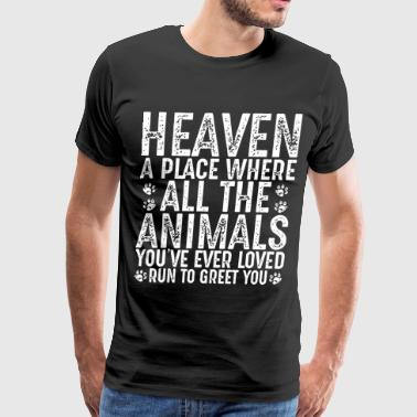 heaven a place where all the animals you are ever - Men's Premium T-Shirt