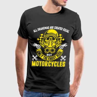 Only The Finest Grandmas Ride Motorcycles T Shirt - Men's Premium T-Shirt