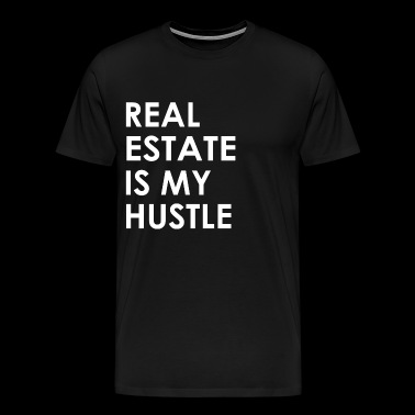 Real Estate is my Hustle - Men's Premium T-Shirt