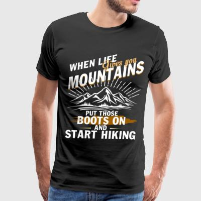 When Life Gives You Mountains T Shirt - Men's Premium T-Shirt