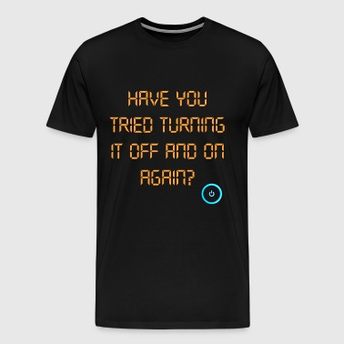 The IT Crowd Have You Tried Turning It Off And On  - Men's Premium T-Shirt