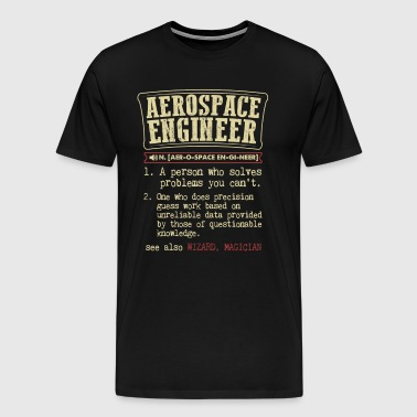 Aerospace Engineer Funny Dictionary Term Men's Bad - Men's Premium T-Shirt