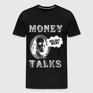 Money Talks - Men's Premium T-Shirt