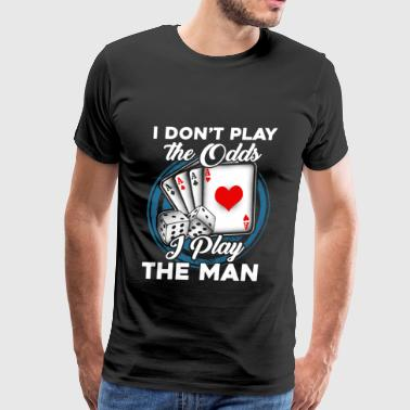I Play The Man - Poker - Men's Premium T-Shirt