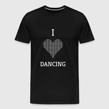 I LOVE DANCING GIFT - Men's Premium T-Shirt