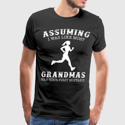 assuming i was like most grandmas was your first m - Men's Premium T-Shirt