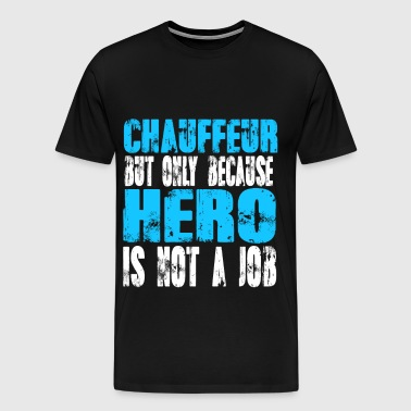 chauffeur Hero - Men's Premium T-Shirt
