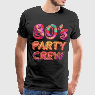 80's party crew - Men's Premium T-Shirt
