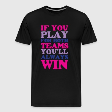 If You Play for Both Sides Funny Bisexual T-shirt - Men's Premium T-Shirt