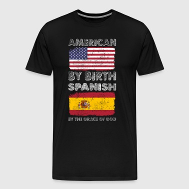 American by Birth Spanish by Grace of God Heritage - Men's Premium T-Shirt