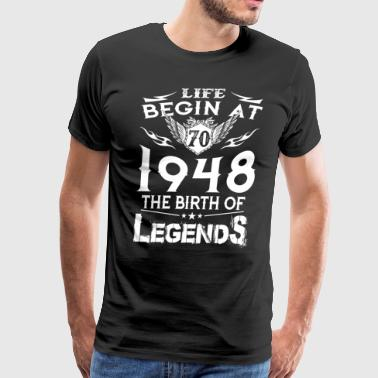 Life Begin At 70 - 1948 The Birth Of Legends - Men's Premium T-Shirt